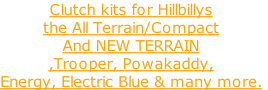 Clutch kits for Hillbillys the All Terrain/Compact And NEW TERRAIN ,Trooper, Powakaddy, Energy, Electric Blue & many more.